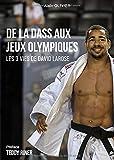 De la DASS aux Jeux Olympiques: Les 3 vies de David Larose