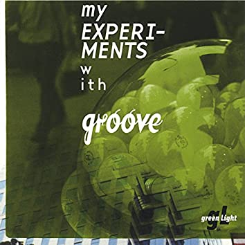 My Experiments With Groove