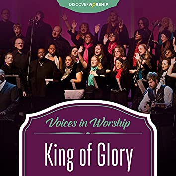 Voices in Worship: King of Glory