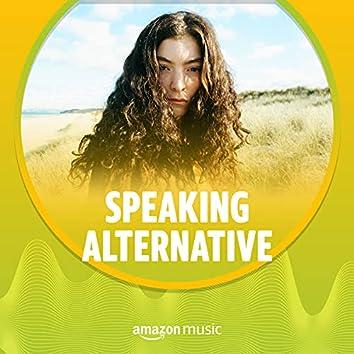 Speaking Alternative