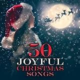 50 Joyful Christmas Songs