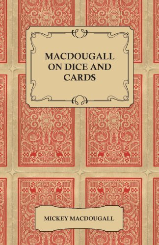 Macdougall on Dice and Cards - Modern Rules, Odds, Hints and Warnings for Craps, Poker, Gin Rummy and Blackjack (English Edition)