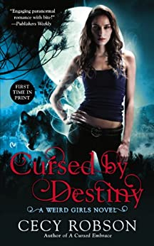 Cursed By Destiny (Weird Girls Book 3) by [Cecy Robson]