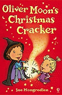 Oliver Moon's Christmas Cracker by Sue Mongredien (2007-01-01)