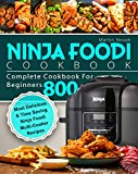 Ninja Foodi Cookbook: Complete Cookbook For Beginners 800 | Most Delicious & Time Saving Ninja Foodi Multi-Cooker Recipes (English Edition)