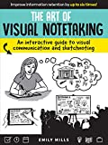 The Art of Visual Notetaking:An interactive guide to visual communication and sketchnoting