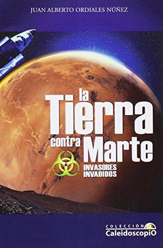 TIERRA CONTRA MARTE, LA. INVASORES INVADIDOS