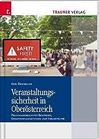 Veranstaltungssicherheit in Oberoesterreich Praxishandbuch fuer Behoerden, Einsatzorganisationen und Veranstalter