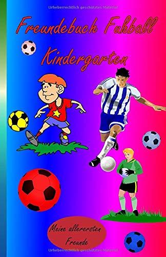 Freundebuch Fußball Kindergarten, meine allerersten Freunde: Kindergarten Erinnerungsalbum, alle meine Freunde Freundebuch, Buch meine Kindergartenfreunde