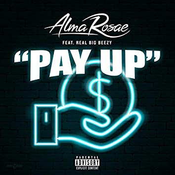 Pay Up (feat. Real Big Beezy)
