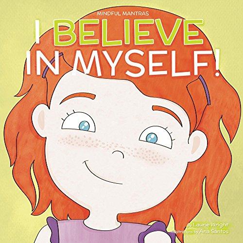 I Believe in Myself (Mindful Mantras Book 6)