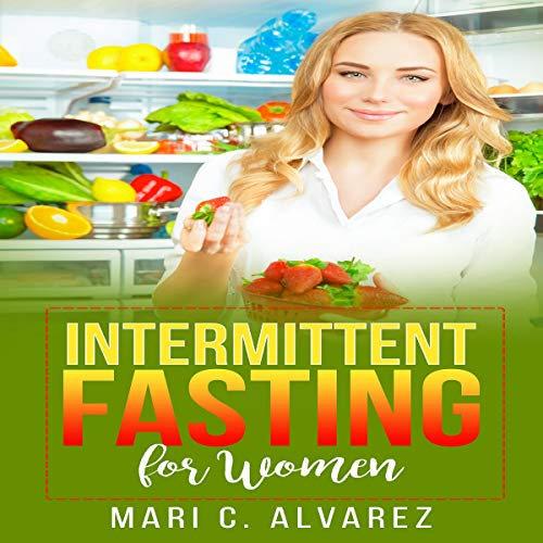 『Intermittent Fasting for Women: Every Woman's Complete Guide to a Healthy Lifestyle』のカバーアート
