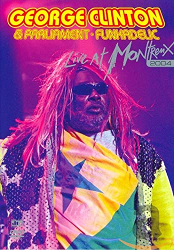George Clinton & Parliament-Funkadelic - Live at Montreux 2004