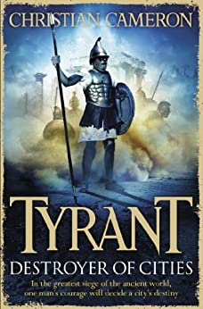 Tyrant: Destroyer of Cities (Tyrant series Book 5) by [Christian Cameron]