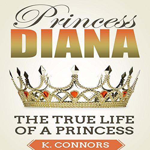 Princess Diana: The True Life of a Princess audiobook cover art