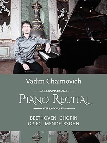 Vadim Chaimovich: Piano Recital. Beethoven, Chopin, Grieg, Mendelssohn