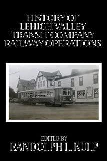 History of Lehigh Valley Transit Company Railway Operations (2012-07-31)