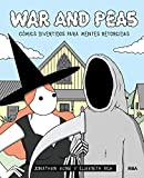 War and peas. Cómics divertidos para mentes retorcidas (GRAPHIC)
