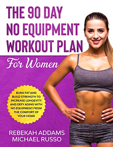 The 90 Day No Equipment Workout Plan For Women