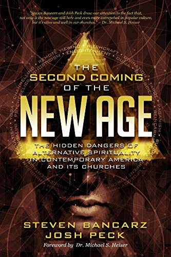 Compare Textbook Prices for The Second Coming of the New Age: The Hidden Dangers of Alternative Spirituality in Contemporary America and Its Churches  ISBN 9781948014113 by Josh Peck,Steven Bancarz,Dr. Michael S. Heiser