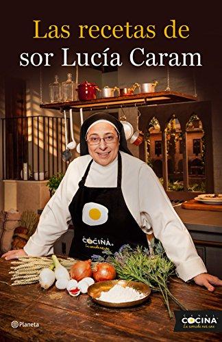 Las recetas de sor Lucía Caram (Planeta Cocina)
