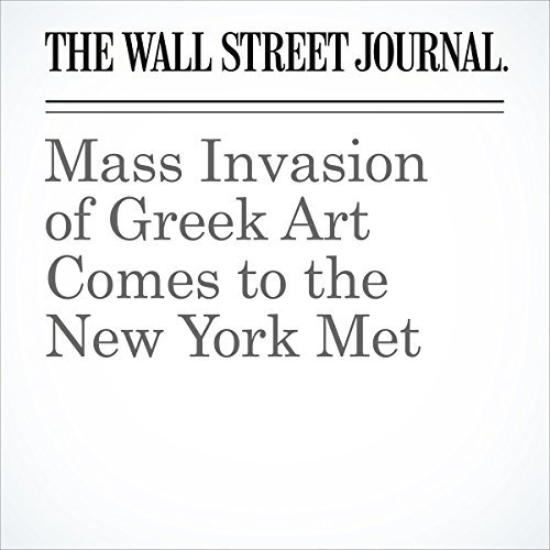 Mass Invasion of Greek Art Comes to the New York Met cover art