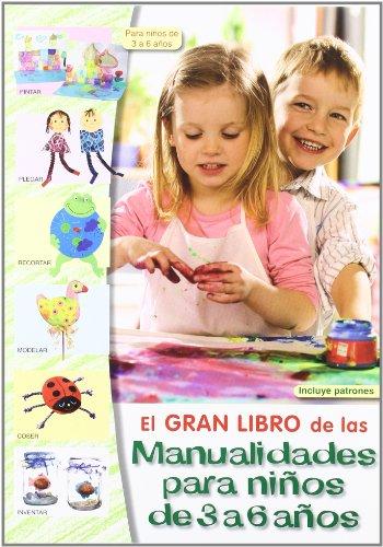El Gran Libro de las Manualidades Para Niños de 3 a 6...