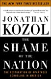 By Jonathan Kozol The Shame of the Nation [Paperback]