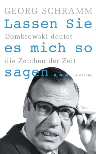 Lassen Sie es mich so sagen ...: Dombrowski deutet die Zeichen der Zeit (German Edition) PDF Books
