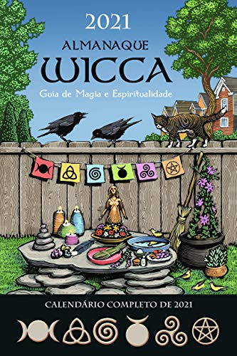 Almanaque Wicca 2021: Guia de Magia e Espiritualidade