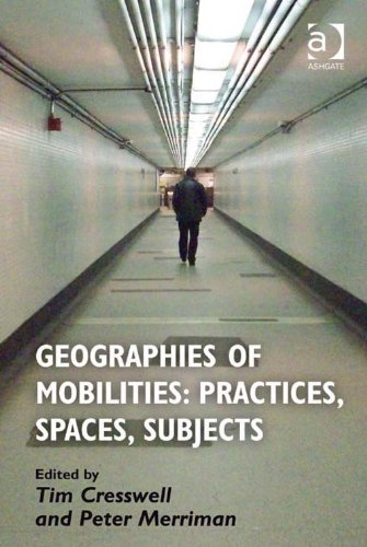Geographies of Mobilities: Practices, Spaces, Subjects (English Edition)