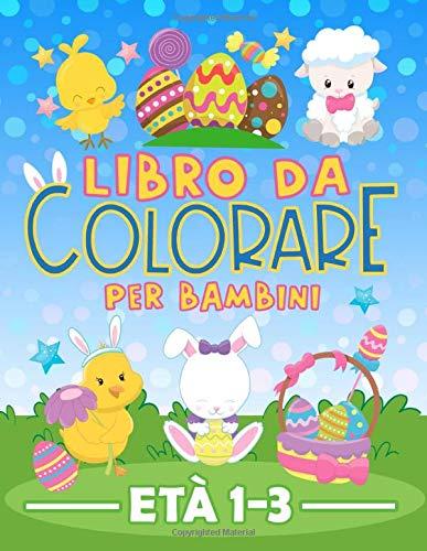 Libro da colorare per bambini età 1-3: 30 splendide illustrazioni di Pasqua