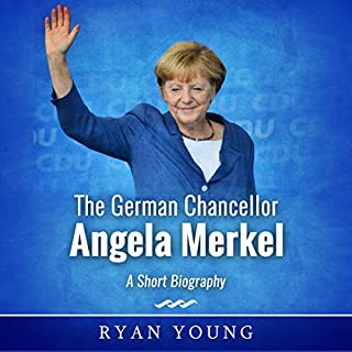 The German Chancellor Angela Merkel     A Short Biography              By:                                                                                                                                 Ryan Young                               Narrated by:                                                                                                                                 Gregory Diehl                      Length: 35 mins     2 ratings     Overall 5.0