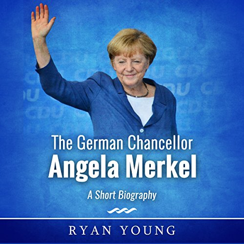 The German Chancellor Angela Merkel audiobook cover art