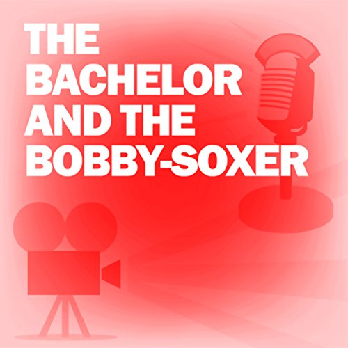 The Bachelor and the Bobby-Soxer audiobook cover art