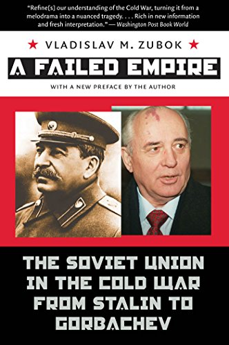 A Failed Empire: The Soviet Union in the Cold War from...