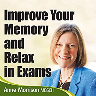 Improve Your Memory and Relax in Exams     Feel Calmer and Focused When Revising and Sitting Exams              Written by:                                                                                                                                 Anne Morrison MBSCH                               Narrated by:                                                                                                                                 Anne Morrison MBSCH                      Length: 1 hr and 24 mins     Not rated yet     Overall 0.0