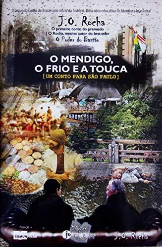 O mendigo, o frio e a touca: [ Um conto para São Paulo ] (Os contos de J. O. Rocha Livro 2)