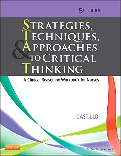 Strategies, Techniques, & Approaches to Critical Thinking: A Clinical Reasoning Workbook for Nurses (Strategies, Techniq