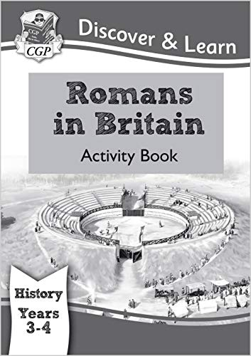 KS2 Discover & Learn: History - Romans in Britain Activity book, Year 3 & 4 (CGP KS2 History)