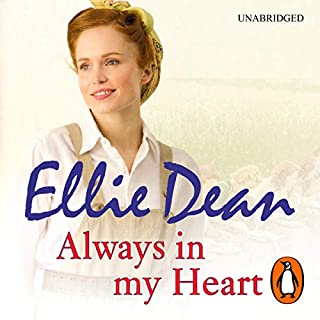 Always in My Heart                   By:                                                                                                                                 Ellie Dean                               Narrated by:                                                                                                                                 Julie Maisey                      Length: 11 hrs and 53 mins     38 ratings     Overall 4.7