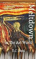 Meltdown: In the Art World (Totz and Jones Art Crime Series)