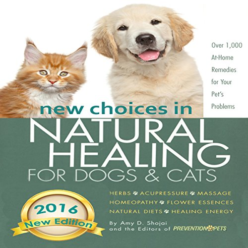 New Choices in Natural Healing for Dogs & Cats audiobook cover art