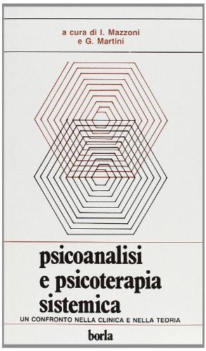 Psicoanalisi e psicoterapia sistemica. Un confronto nella clinica e nella teoria