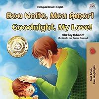 Goodnight, My Love! (Portuguese English Bilingual Book for Kids - Brazilian) (Portuguese English Bilingual Collection - Brazil)