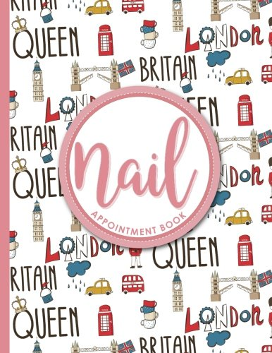 Nail Appointment Book: 4 Columns Appointment Desk Book, Appointment Scheduler, Daily Appointment Scheduler, Cute London Cover