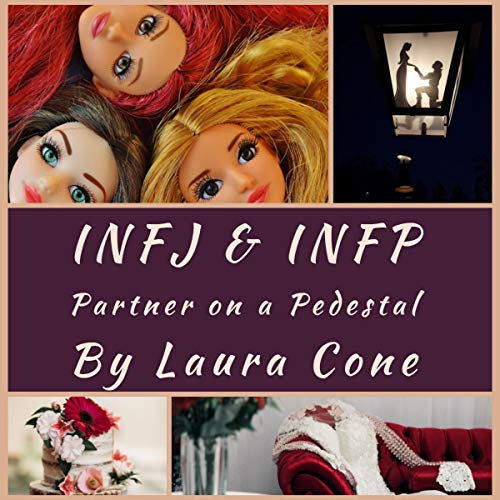 INFJ & INFP: Partner on a Pedestal Audiobook By Laura Cone cover art