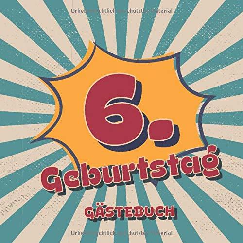 6. Geburtstag Gästebuch: Retro Style Geburtstags Party Gäste Buch für Familie und Freunde um...
