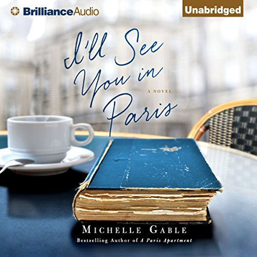 I'll See You in Paris     A Novel              By:                                                                                                                                 Michelle Gable                               Narrated by:                                                                                                                                 Tanya Eby                      Length: 11 hrs and 48 mins     71 ratings     Overall 4.0