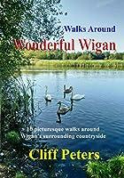 Walks Around Wonderful Wigan